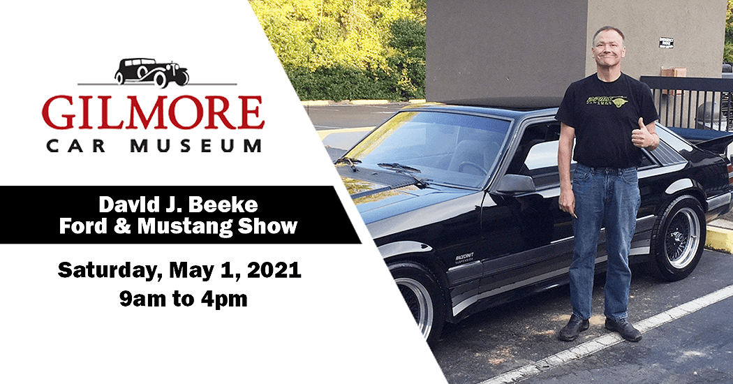 David J. Beeke Mustang & Ford show kicks off Gilmore Car Museum show season May 1st